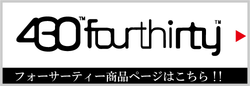 430 / FOURTHIRTY (フォーサーティー)