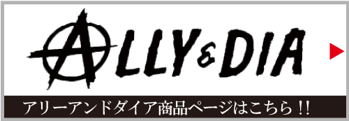 ALLY&DIA / Ally and Dia (アリーアンドダイア)